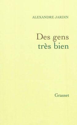 Des gens très bien - Alexandre Jardin - Grasset (2010)