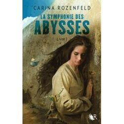 La Symphonie des Abysses de Carina Rozenfeld