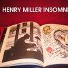 Henry Miller Insomnia.