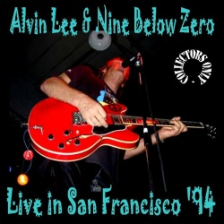 ALVIN LEE & NINE BELOW ZERO - Live In San Francisco '94