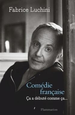 Comédie française - Fabrice Luchini