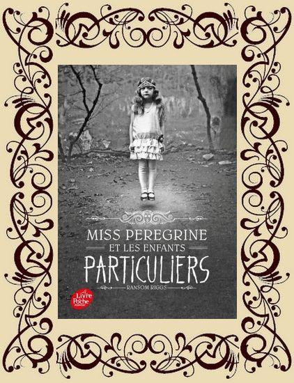 Miss Peregrine et les enfants particuliers, t1