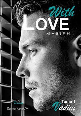 With Love- Tome 1 Vadim de Marie HJ