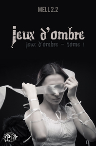 Jeux d'ombre, tome 1 (Mell 2.2)