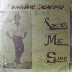 Mark Ekpo - Let Me Sing - Complete LP