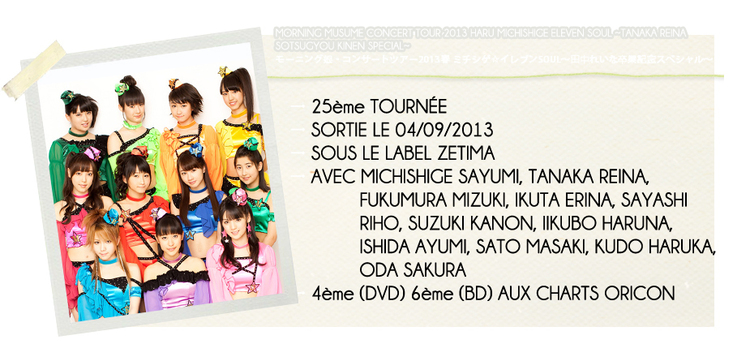 MORNING MUSUME CONCERT TOUR 2013 HARU MICHISHIGE☆...