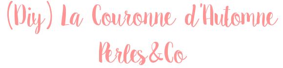 (Diy) La Couronne d'Automne Perles&Co