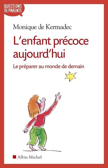 L'enfant précoce aujourd'hui - Monique de Kermadec