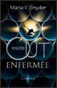 « Inside Out - Enfermée : tome 1 » de Maria V. Snyder