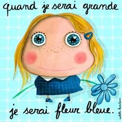 Je suis très fleur bleue.