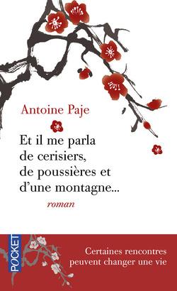 Antoine Paje, Et il me parla de cerisiers, de poussière et d'une montagne...