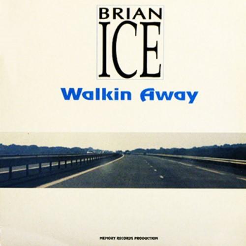 Brian Ice - Walkin Away (1989)