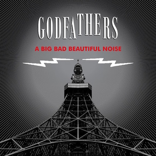 Le coin des invités : The Godfathers - A big bad beautiful noise (2017) par Dado