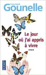 """""""Le jour où j'ai appris à vivre"""" Laurent Gounelle"""