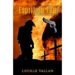 Chronique Esprit de feu de Lucille Vallan