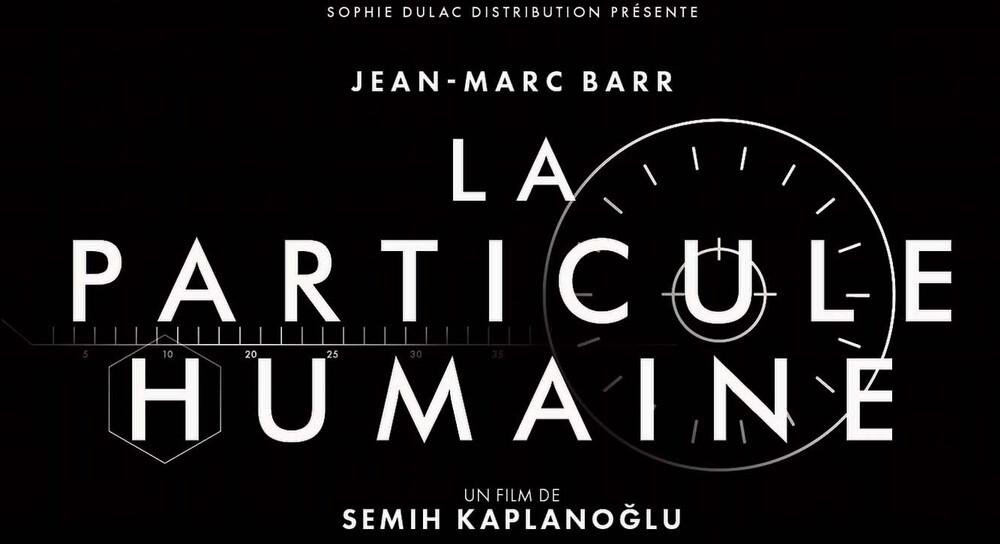 La Particule Humaine - Découvrez la bande-annonce - Le 10 octobre 2018  au cinéma