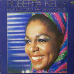 Roberta Kelly - Roots Can Be Anywhere - Complete LP