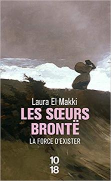 Les soeurs Brontë : la Force d'Exister ; Laura El Makki