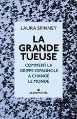 Laura Spinney, La grande tueuse, Albin Michel