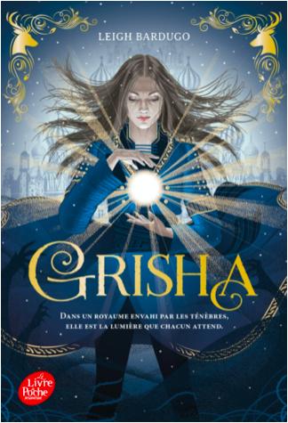 Grisha, tome 1 : Les orphelins du royaume, de Leigh Bardugo