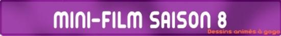 MINI-FILM SAISON 8