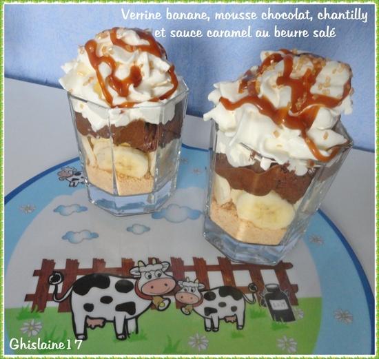 Verrine banane, mousse chocolat, chantilly et caramel au beurre salé