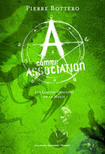 A comme Association, tome 2, Pierre BOTTERO