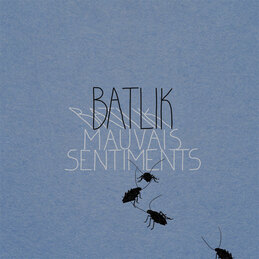 Mauvais sentiments - Batlik