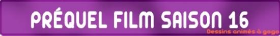 PREQUEL FILM SAISON 16