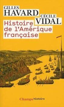 Histoire de l'Amérique française ; Gilles Havard et Cécile Vidal