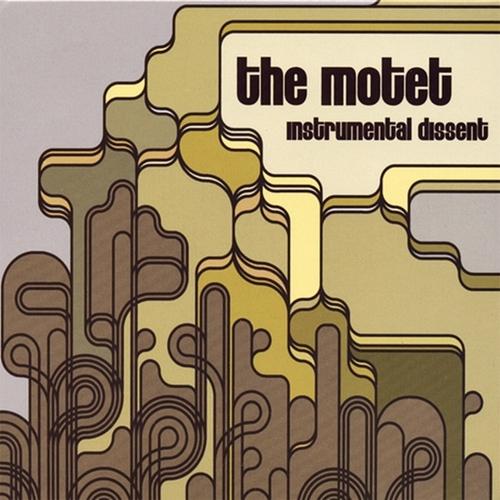 The Motet - Instrumental Dissent (2006) [Alternative, Indie]
