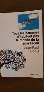 Jean-Paul Dubois, Tous les hommes n'habitent pas le monde de la même façon, Editions de l'olivier