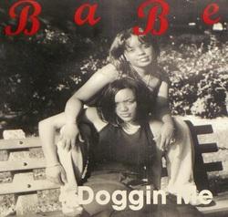 BABE - DOGGIN ME (1998)