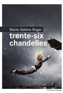 Marie-Sabine Roger, Trente six chandelles