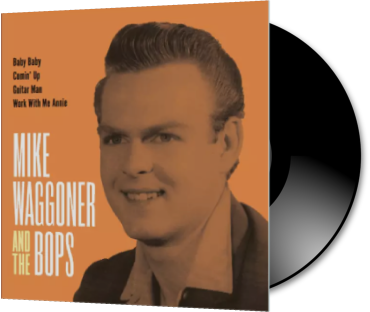 MIKE WAGGONER AND THE BOPS