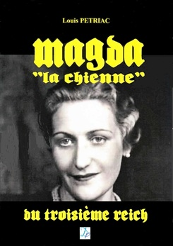 Magda Goebbels, la chienne... Un livre qu'il faut découvrir !