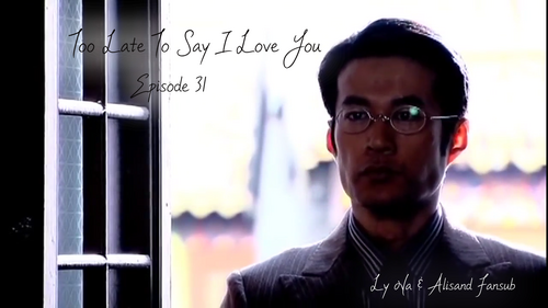 Too Late To Say I Love You Episodes 31 à...