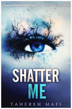 Shatter Me, tome 01 - Tahereh Mafi