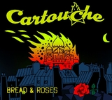 Cartouche - Bread and Roses