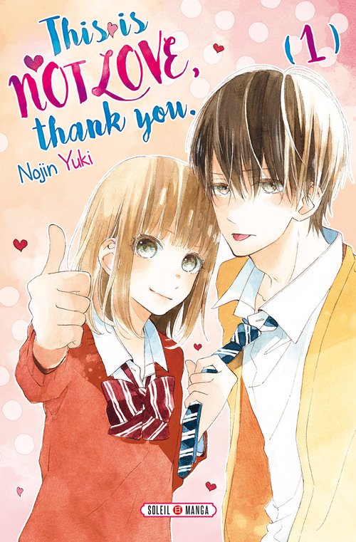 This is not love, thank you. - Tome 01 - Nojin Yuki