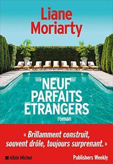 Neuf parfaits étrangers - Liane Moriarty