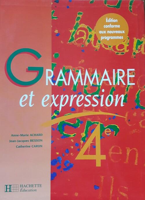 Grammaire et expression 4è (Hachette, 1998)