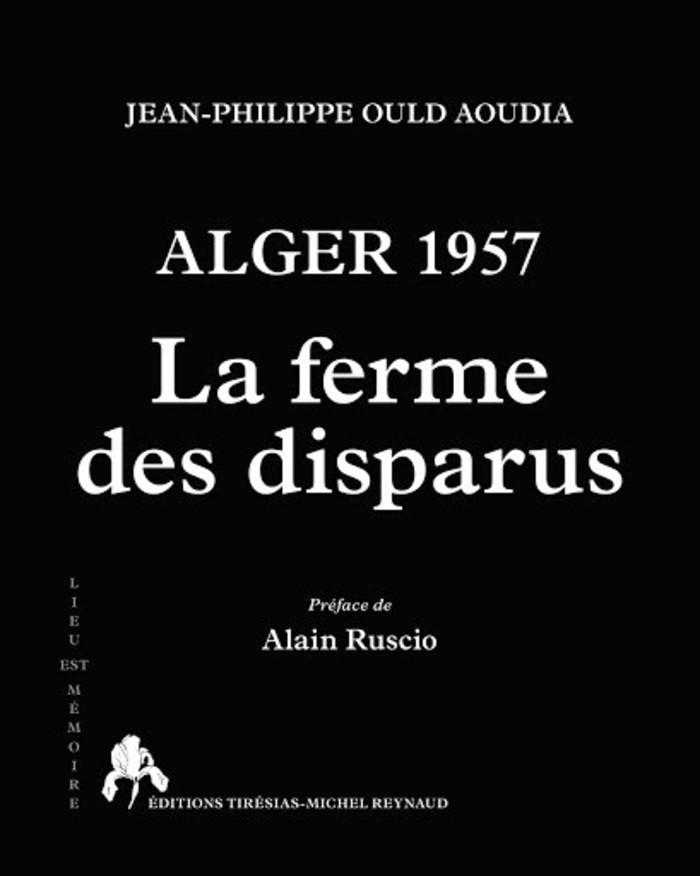 Jean-Philippe Ould Aoudia. Auteur de Alger 1957. La Ferme des disparus : « Pour les paras, tout Algérien est tenu