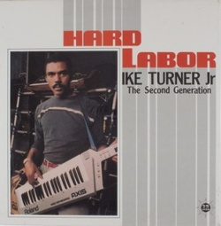Ike Turner Jr. - Hard Labor - Complete LP