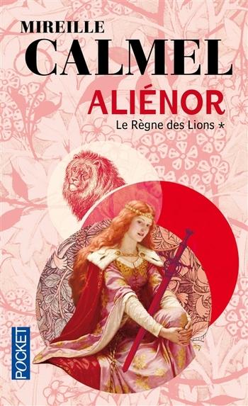 Aliénor 1-2 Le règne des lions - Mireille Calmel