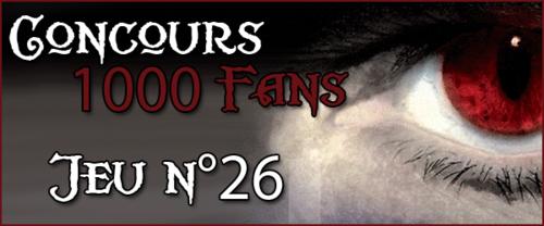 Concours 1000 Fans - Jeu n°26