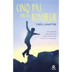 Théo LEMATTRE - Cinq pas vers le bonheur