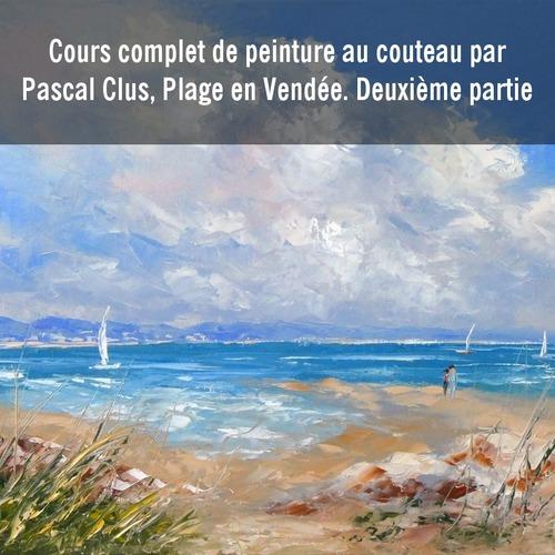 Dessin et peinture - vidéo 3351 : Peindre au couteau, une plage sur la côte atlantique 2/2 - huile ou acrylique.