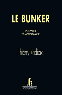 Le bunker : les témoignages