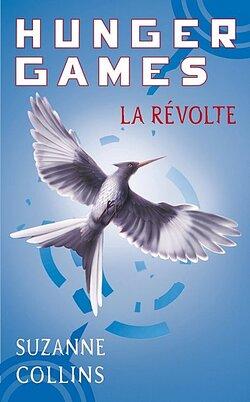 BR#10 Hunger Games, tome 3 : La révolte , Suzanne Collins
